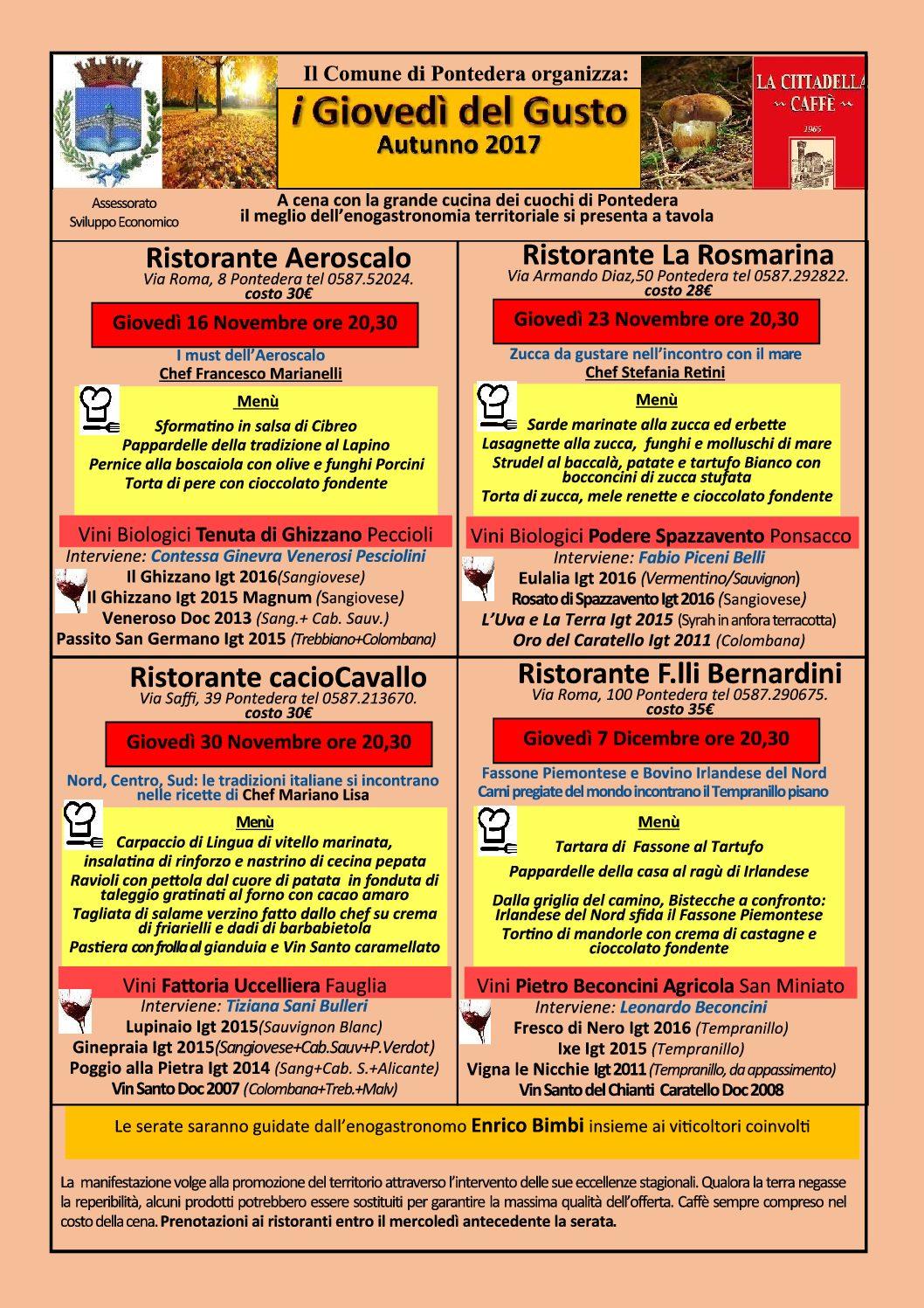 i Giovedì del Gusto autunno 2017 il programma 16-11 Aeroscalo 23-11 La Rosmarina 30-11 caciocavallo 7-12 Fratelli Bernardini